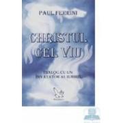Christul cel viu - Paul Ferrini