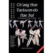 Ch'ang Hon Taekwon-do Hae Sul: Vol.1 by Stuart Paul Anslow