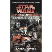 Star Wars Republic Commando: Triple Zero by Karen Traviss