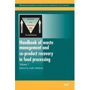 Handbook of Waste Management and Co-Product Recovery in Food Processing by Keith W. Waldron