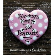The Biscuiteers Book of Iced Biscuits by Sarah Moore
