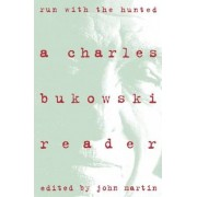 Run with the Hunted by Charles Bukowski
