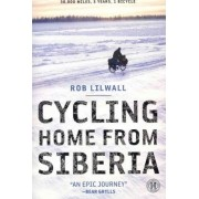 Cycling Home from Siberia by Rob Lilwall