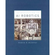 Introduction to AI Robotics by Robin R. Murphy