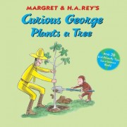 Curious George Plants a Tree by H A Rey