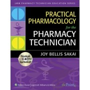 Practical Pharmacology for the Pharmacy Technician by Joy Bellis Sakai