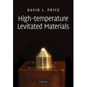 High-Temperature Levitated Materials by David L. Price