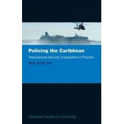 Policing the Caribbean by Benjamin Bowling