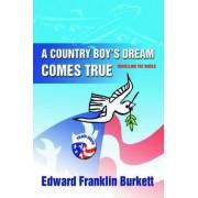 A Country Boy's Dream Comes True by Edward Franklin Burkett