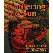 Gathering the Sun by Alma Flor Ada