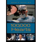 One Hundred Thousand Hearts: A Surgeon's Memoir