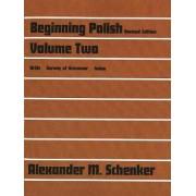 Beginning Polish: Volume 2 by Alexander M. Schenker