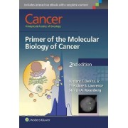 Cancer: Principles & Practice of Oncology: Primer of the Molecular Biology of Cancer by Vincent T. DeVita