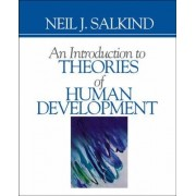 An Introduction to Theories of Human Development by Neil J. Salkind