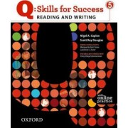 Q Skills for Success: Reading and Writing 5: Student Book with Online Practice by Nigel A Caplan