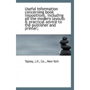 Useful Information Concerning Book Impositions, Including All the Modern Layouts & Practical Advice by Tapley Co New York J F