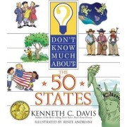 Don't Know Much about the 50 States by Kenneth C Davis