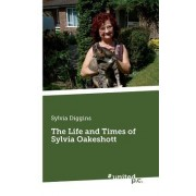 The Life and Times of Sylvia Oakeshott