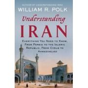 Understanding Iran by William R. Polk