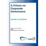 A Primer on Corporate Governance by Cornelis A. de Kluyver