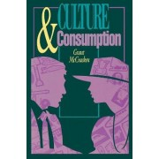 Culture and Consumption by Grant David McCracken