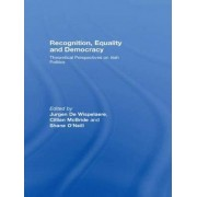 Recognition, Equality and Democracy by Jurgen De Wispelaere