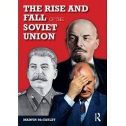 The Rise and Fall of the Soviet Union by Martin McCauley