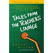 Tales from the Teachers' Lounge by Robert Wilder