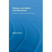 Dickens, Journalism, and Nationhood by Sabine Clemm