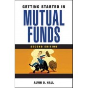 Getting Started in Mutual Funds by Alvin D. Hall