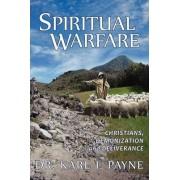 Spiritual Warfare by Karl I Payne