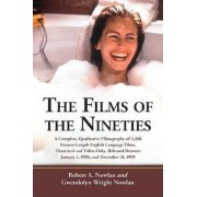 The Films of the Nineties by Robert A. Nowlan
