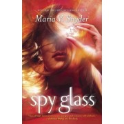 Spy Glass by Maria V Snyder