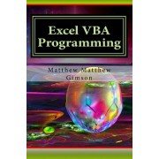 Excel VBA Programming: Learn Excel VBA Programming Fast and Easy!
