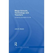 Mega-Schools, Technology and Teachers by Sir John Daniel