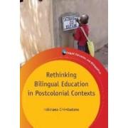Rethinking Bilingual Education in Postcolonial Contexts by Feliciano Chimbutane