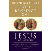 Jesus of Nazareth: From His Transfiguration Through His Death and Resurrection