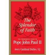 Splendor of Faith by Avery Dulles
