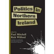 Politics in Northern Ireland by Paul Mitchell