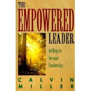 Empowered Leader 10 Keys to Servant L/Ship by C. Miller