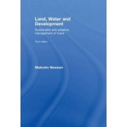 Land, Water and Development by Malcolm Newson
