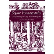 Before Pornography by Ian Frederick Moulton