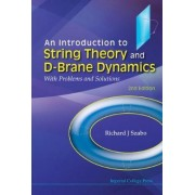 An Introduction to String Theory and D-Brane Dynamics by Richard J. Szabo