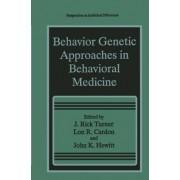 Behavior Genetic Approaches in Behavioral Medicine by J. Rick Turner