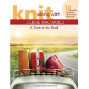Knit Along with Debbie Macomber: A Turn in the Road by Debbie Macomber