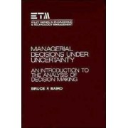 Managerial Decisions Under Uncertainty by Bruce F. Baird