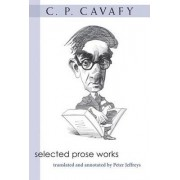 Selected Prose Works by C. P. Cavafy