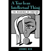 A Tear is an Intellectual Thing by Jerome Neu