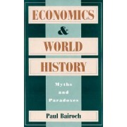 Economics and World History by Paul Bairoch
