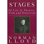 Stages of Life in Theatre, Film and Television by Norman Lloyd